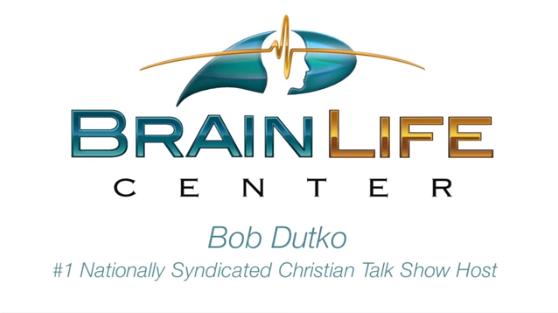 Brain Life Center - Bob Dutko